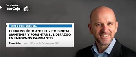 El nuevo líder ante el reto digital: Mantener y fomentar el liderazgo en entornos cambiantes